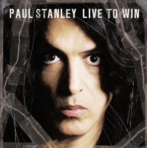 Paul Stanley Live to Win 2006